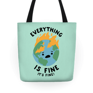 Everything Is Fine It's Fine Tote Bag