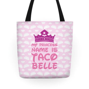 My Princess Name Is Taco Bell Tote Bag