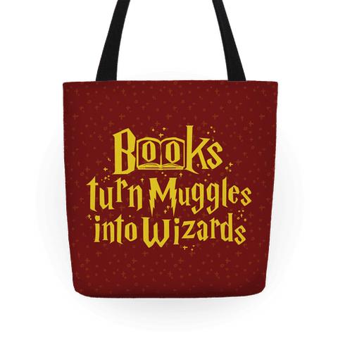 Reading Turns Muggles Into Wizards Tote Bag