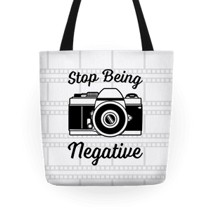 Stop Being So Negative Tote Bag