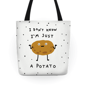 I Don't Know I'm Just A Potato Tote Bag