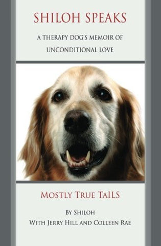 Shiloh Speaks: A Therapy Dog's Memoir of Unconditional Love