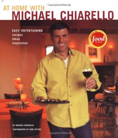 At Home with Michael Chiarello: Easy Entertaining