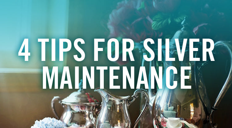 Tips for Silver Maintenance