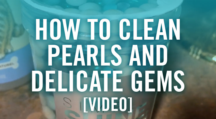 How to Clean Pearls and Delicate Gems
