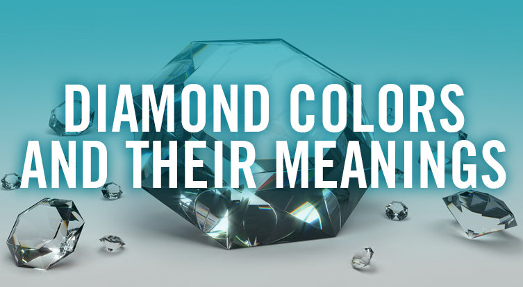 What are the different colors of diamonds and what do they mean