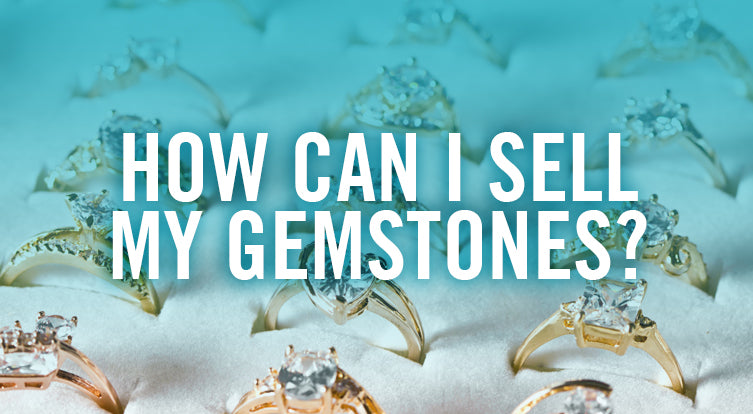 Where are how to sell gems and gemstones