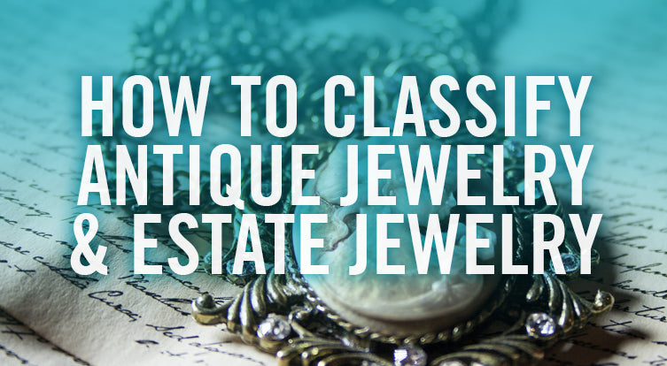 How to tell if jewelry is an antique