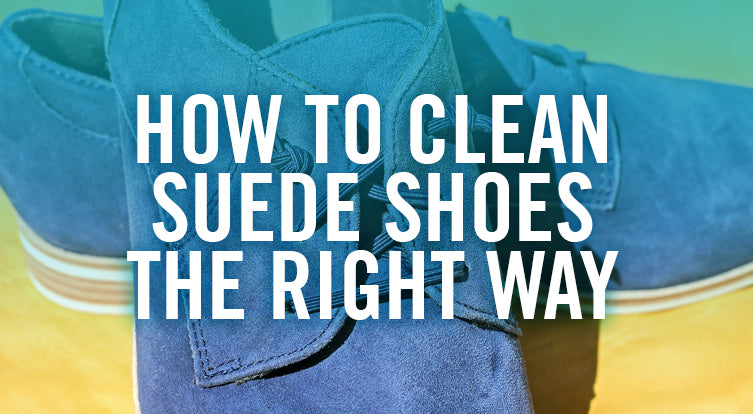 Best way to clean and care for suede shoes brushes and cleaner