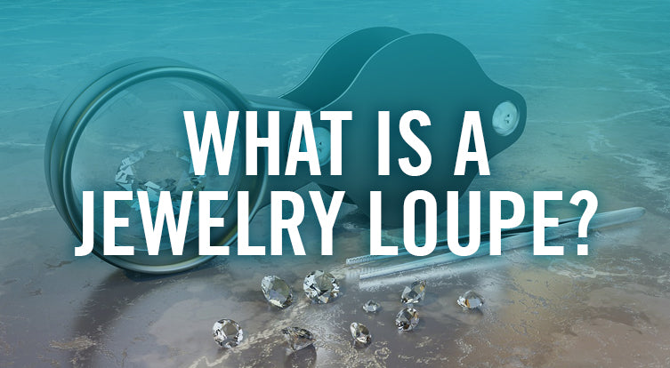 What is a jewelry loupe?