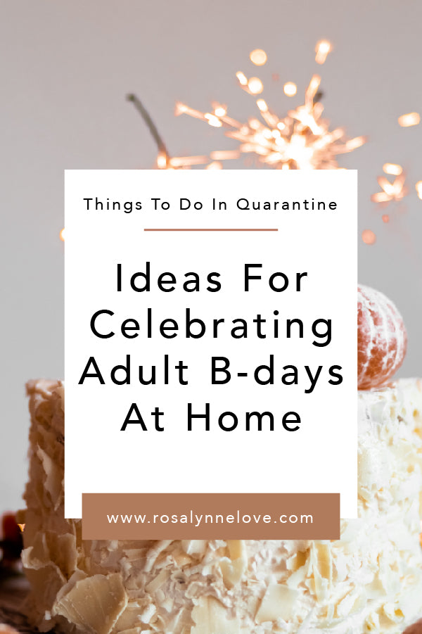 Ideas For Celebrating Adult Birthdays At Home
