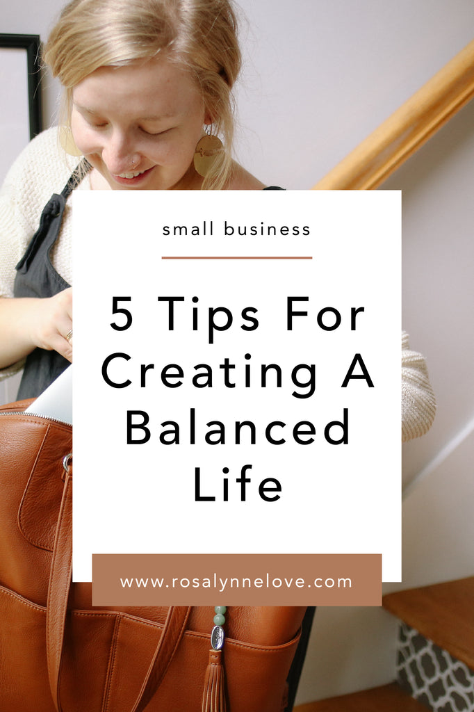 5 Tips For Creating A Balanced Life