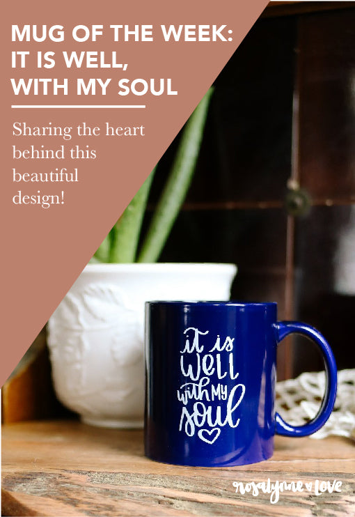 Mug Of The Week: It Is Well With My Soul