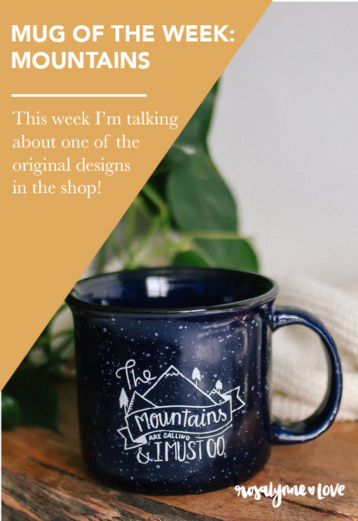 The Mountains Are Calling & I Must Go - Mug Of The Week