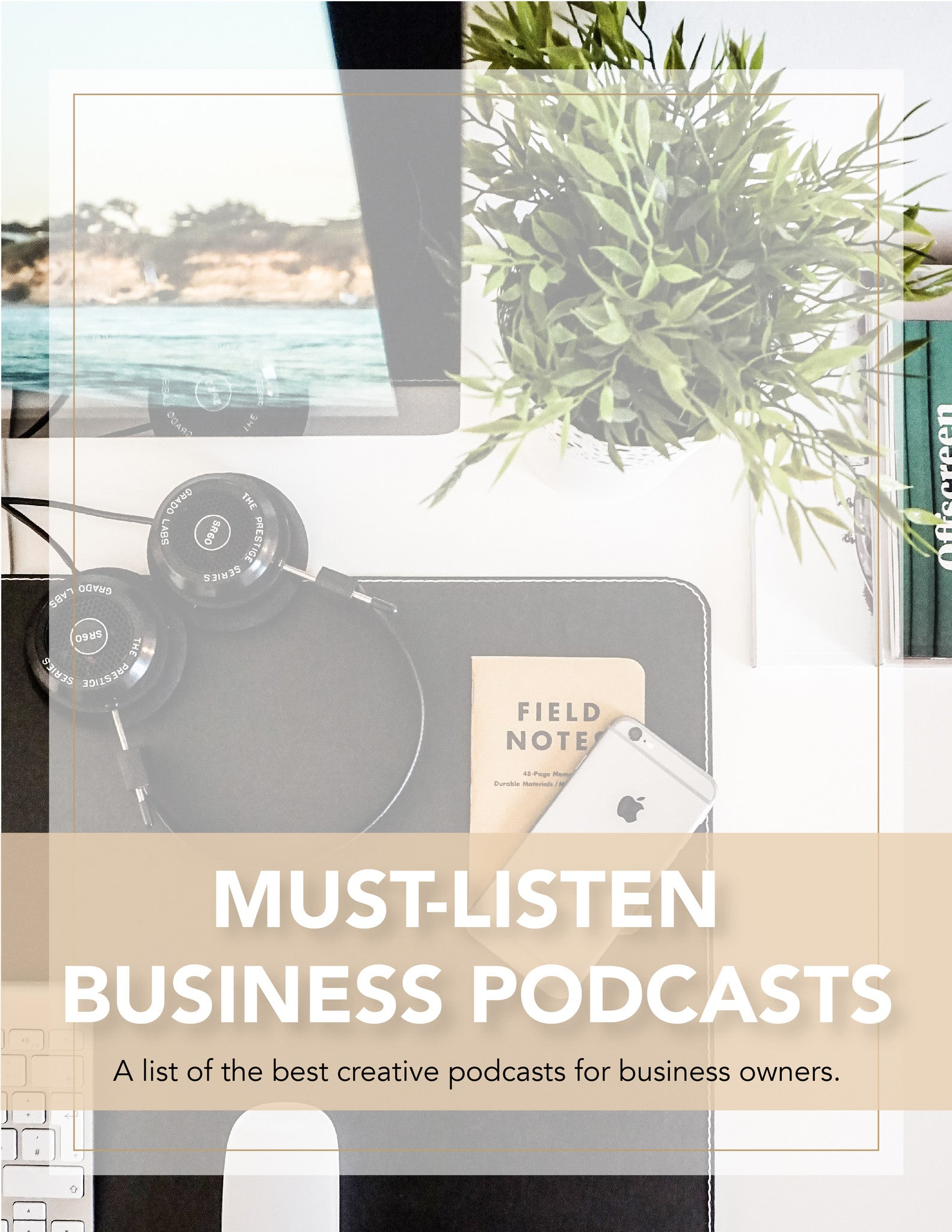 Top 10 Business Podcasts You Must Listen To For Creative Entrepreneurs