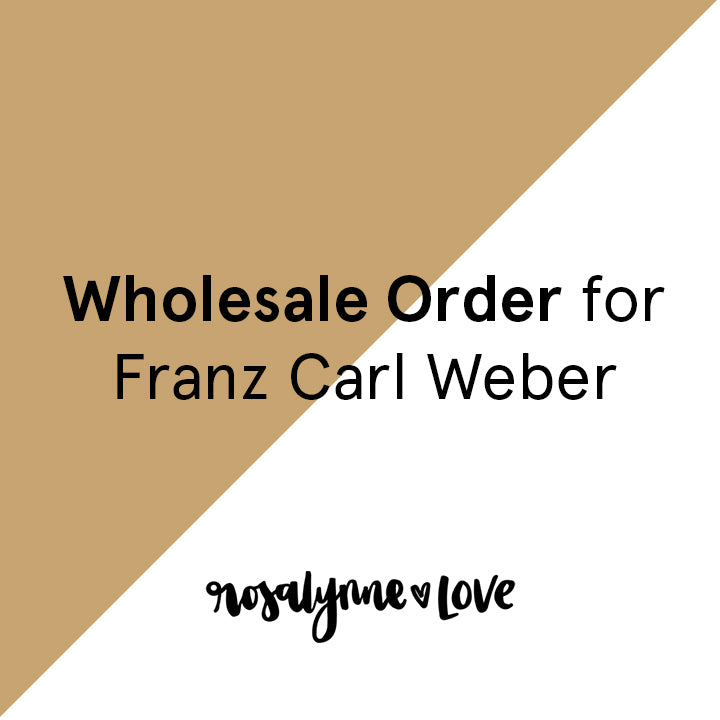 Wholesale Order for Franz Carl Weber - Rosalynne Love