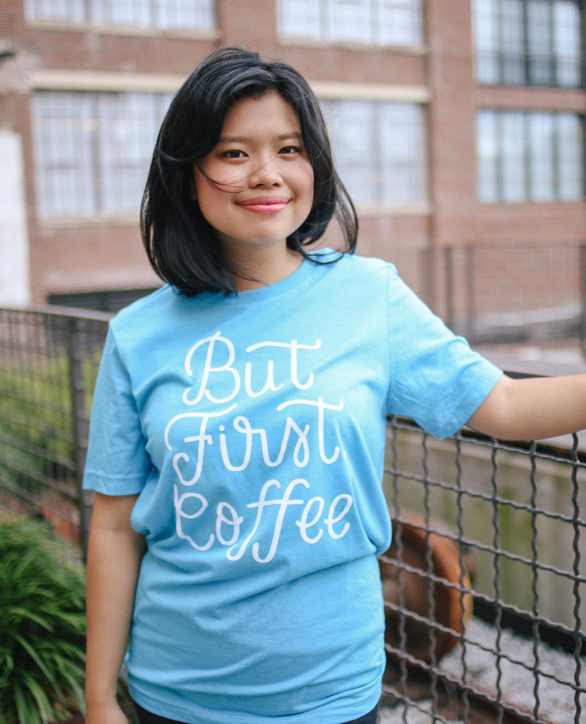 But First, Coffee | Tee - Rosalynne Love