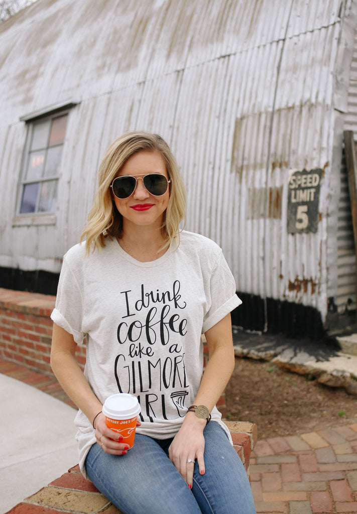 """I Drink Coffee Like A Gilmore Girl"" Tee"