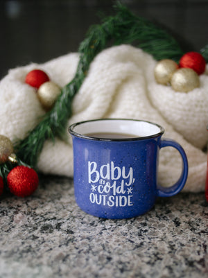 Baby It's Cold Outside | Campfire Mug - Rosalynne Love