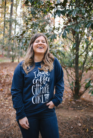I Drink Coffee Like A Gilmore Girl | Long Sleeve - Rosalynne Love