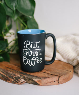 But First, Coffee | Mug - Rosalynne Love