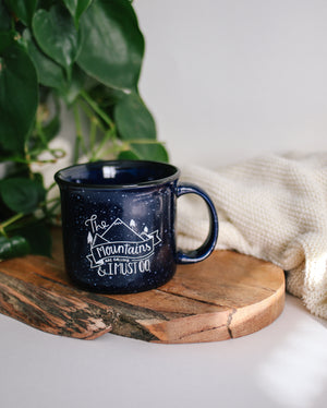 The Mountains are Calling, and I Must Go | Mug - Rosalynne Love
