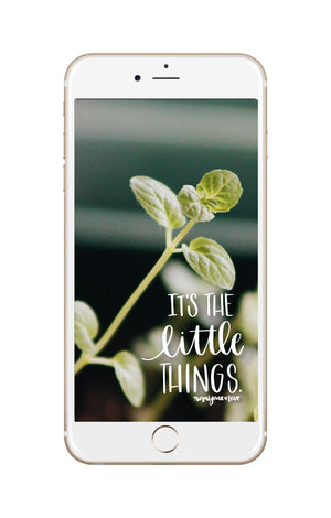 """It's The Little Things"" // Phone Background - Rosalynne Love"