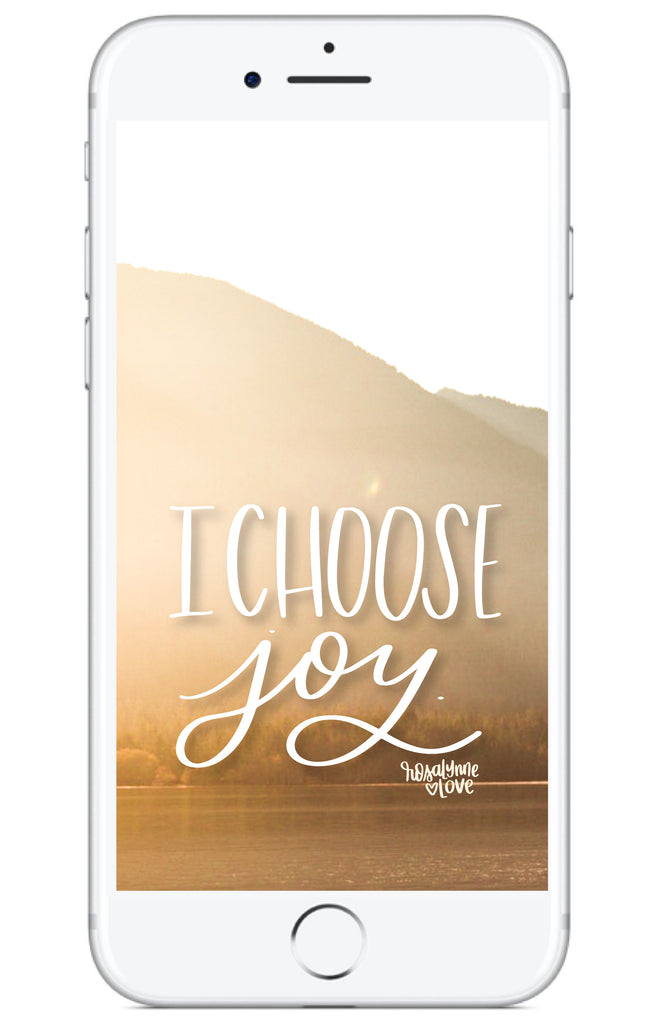 """Choose Joy"" // Free Phone Background - Rosalynne Love"