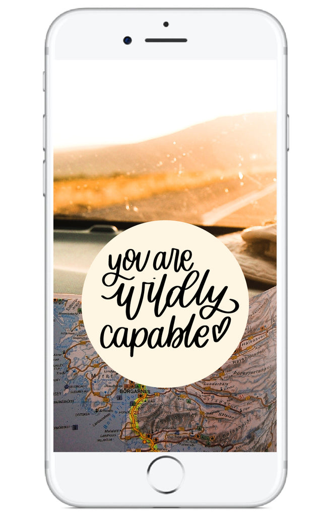 """You Are Wildly Capable""  // Phone Background - Rosalynne Love"