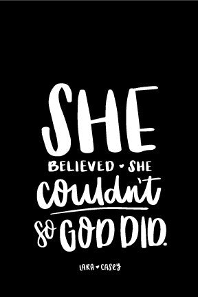"FREEBIE: Iphone Background, ""She Believed She Couldn't, So God Did."""