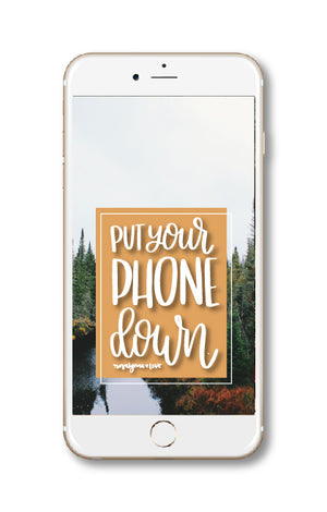 """Put Your Phone Down"" // Phone Background - Rosalynne Love"