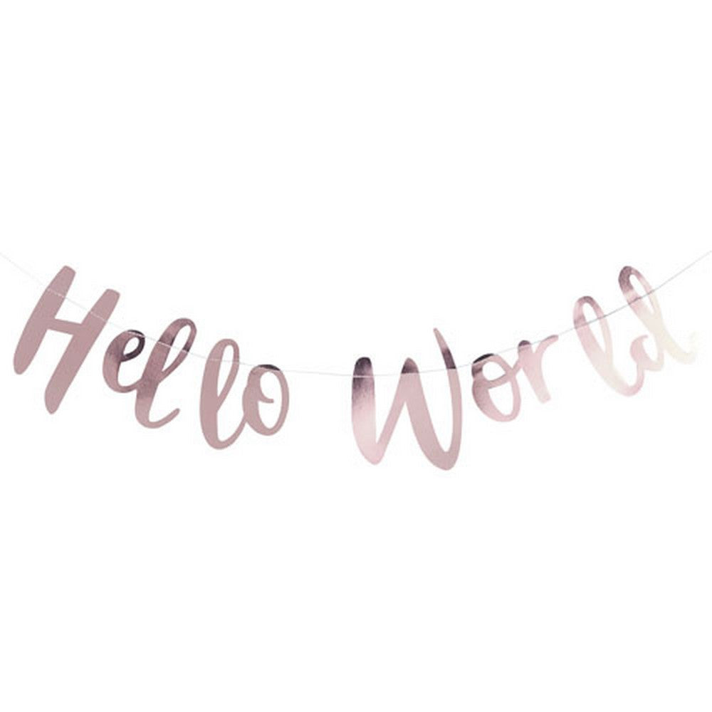 "ROSE GOLD ""HELLO WORLD"" BUNTING"