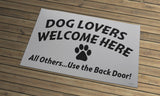 Dog Lovers Welcome Here Door Mat