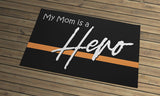 Thin Line - Door Mat - My Mom/Dad is a Hero
