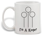 I'm A Keeper Coffee Mug