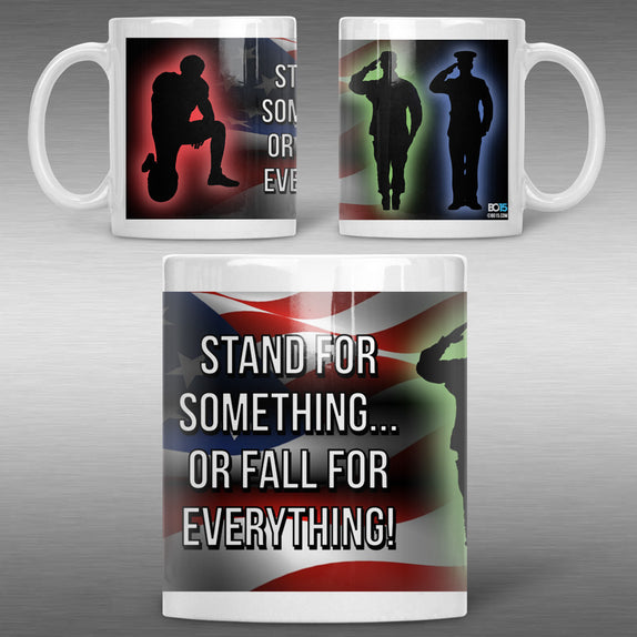 Stand for Something... - 11oz Mug