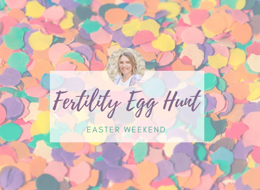 Fertility Egg Hunt - Easter Weekend