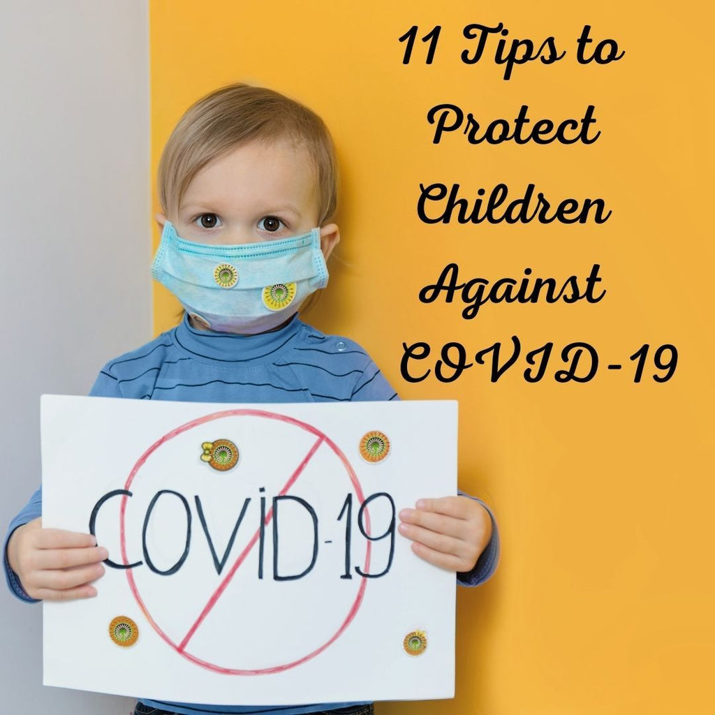 11 Tips To Protect Children Against COVID-19