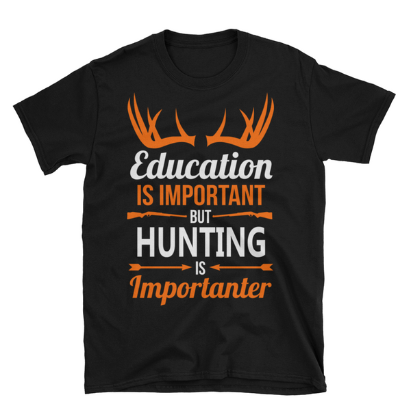 HUNTING IS IMPORTANT Unisex T-Shirt