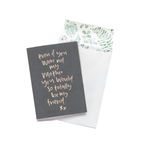Greeting Card - Even If You Were Not My Mother