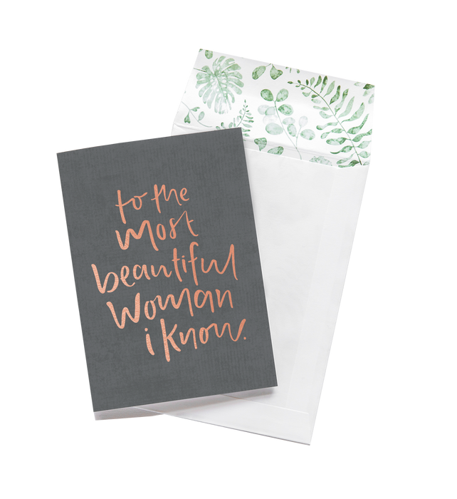 Greeting Card - To The Most Beautiful Woman I Know