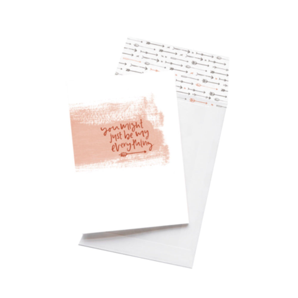 Greeting Card - You Might Just Be My Everything