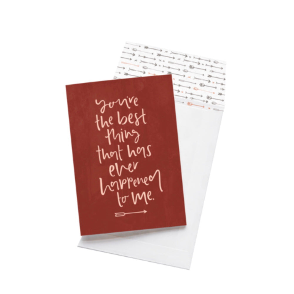 Greeting Card - You're The Best Thing That Ever Happened To Me