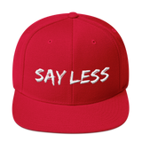 Say Less Snapback Hat