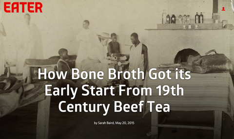 EATER: How Bone Broth Got its Early Start From 19th Century Beef Tea