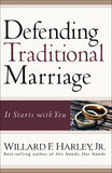 Defending Traditional Marriage:  It Starts with You