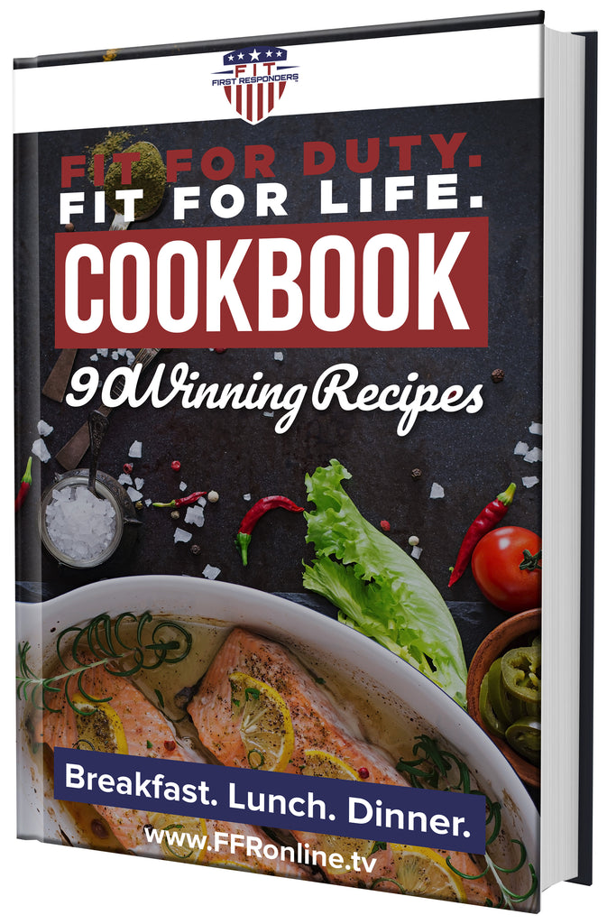 FIT FOR DUTY. FIT FOR LIFE. Cookbook (E-Book) - 90 Recipes