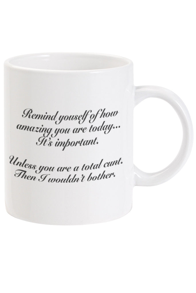 Remind yourself of how important Mug