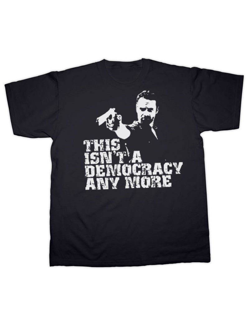 This Isn't A Democracy. The Walking Dead T Shirt