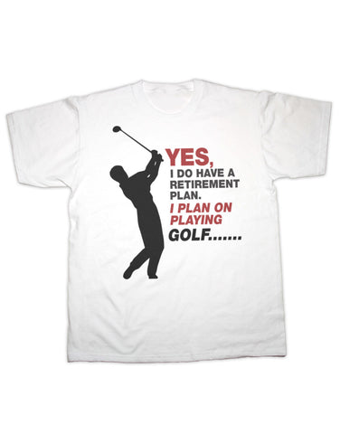 Play Golf, Retirement T Shirt